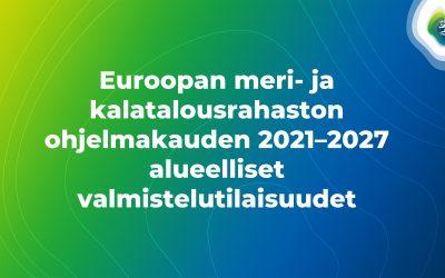 Tervetuloa Euroopan meri- ja kalatalousrahaston ohjelmakauden 2021–2027 alueellisiin valmistelutilaisuuksiin